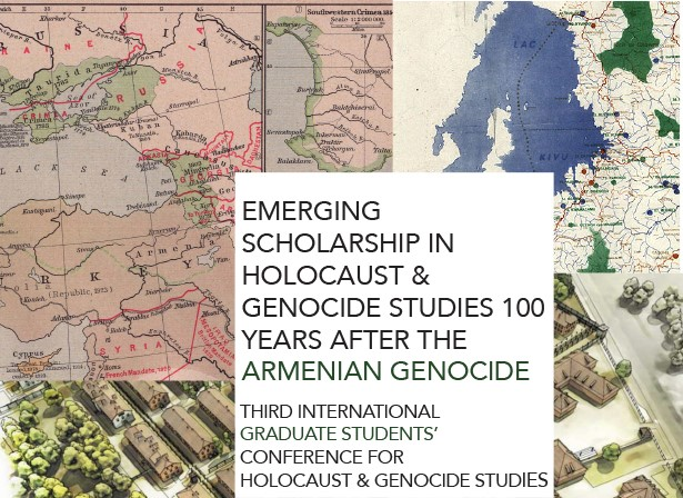2015: Third International Graduate Student Conference on Genocide Studies:  The State of Research 100 Years after the Armenian Genocide