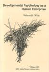 Developmental Psychology as a Human Enterprise by Sheldon H. White